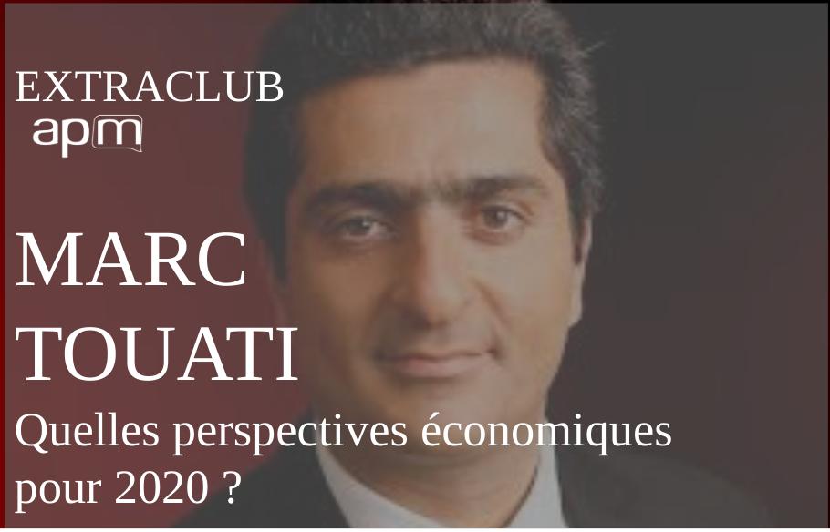 Quelles perspectives économiques pour 2020 ? Marc Touati