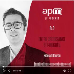 Apm Le Podcast - Nicolas Bouzou parle de la croissance et du progrès.